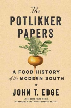The Potlikker Papers: A Food History of the Modern South (Hardcover)