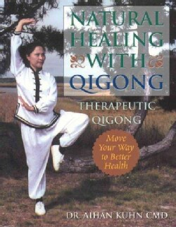 Natural Healing With Qigong: Therapeutic Qigong (Paperback)