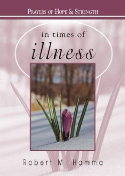 In Times of Illness: Prayers of Hope and Strength (Paperback)