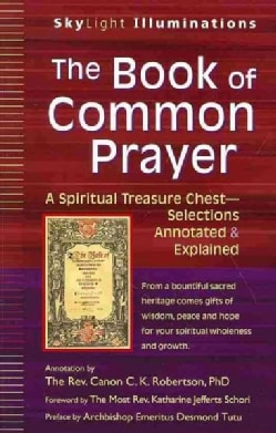 The Book of Common Prayer: A Spiritual Treasure Chest - Selections Annotated & Explained (Paperback)