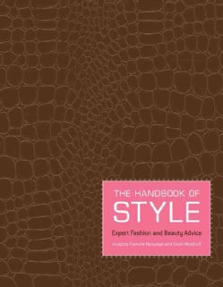 The Handbook of Style: Expert Fashion and Beauty Advice (Paperback)