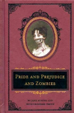 Pride and Prejudice and Zombies: The Deluxe Heirloom Edition (Hardcover)