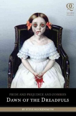 Pride and Prejudice and Zombies: Dawn of the Dreadfuls (Paperback)