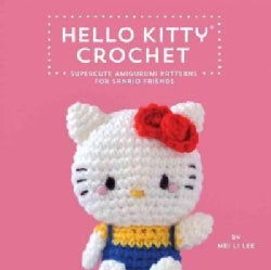 Hello Kitty Crochet: Supercute Amigurumi Patterns for Sanrio Friends (Hardcover)