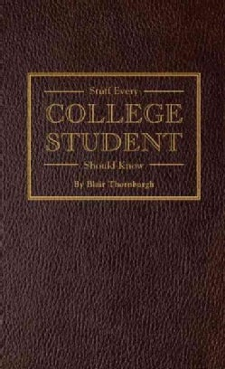 Stuff Every College Student Should Know (Hardcover)