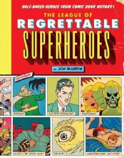 The League of Regrettable Superheroes (Hardcover)