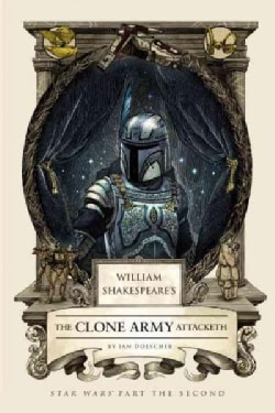 William Shakespeare's the Clone Army Attacketh (Hardcover)