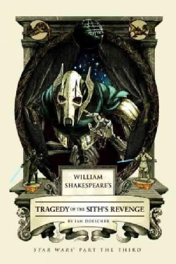 William Shakespeare's Tragedy of the Sith's Revenge (Hardcover)