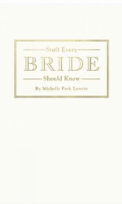 Stuff Every Bride Should Know (Hardcover)