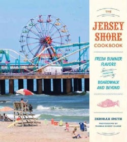The Jersey Shore Cookbook: Fresh Summer Flavors from the Boardwalk and Beyond (Hardcover)
