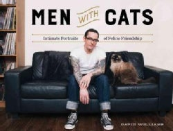 Men With Cats: Intimate Portraits of Feline Friendship (Hardcover)