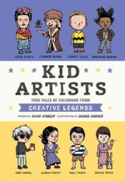 Kid Artists: True Tales of Childhood from Creative Legends (Hardcover)