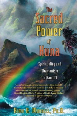 The Sacret Power of Huna: Spiritual and Shamanism in Hawai'i (Paperback)