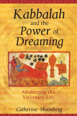 Kabbalah And The Power Of Dreaming: Awakening The Visionary Life (Paperback)