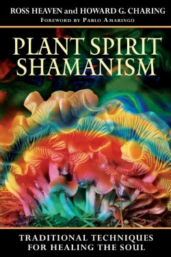 Plant Spirit Shamanism: Traditional Techniques for Healing the Soul (Paperback)
