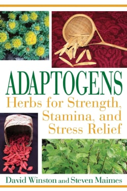 Adaptogens: Herbs for Strength, Stamina, and Stress Relief (Paperback)