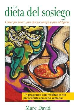 La dieta del sosiego/ The Slow Down Diet: Comer por placer, para obtener energia y para adelgazar/ Eating for Ple... (Paperback)