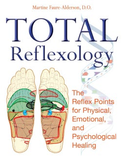 Total Reflexology: The Reflex Points for Physical, Emotional, and Psychological Healing (Paperback)