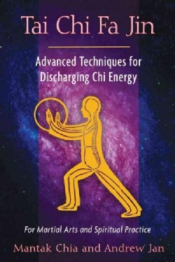 Tai Chi Fa Jin: Advanced Techniques for Discharging Chi Energy (Paperback)