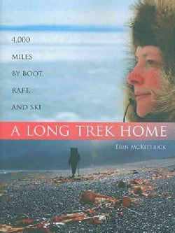 A Long Trek Home: 4000 Miles by Boot, Raft and Ski (Paperback)
