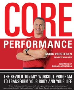 Core Performance: The Revolutionary Workout Program To Transform Your Body And Your Life (Paperback)
