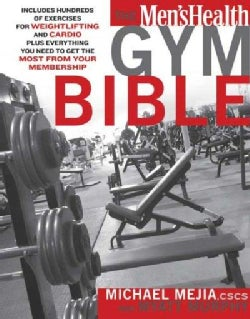 The Men's Health Gym Bible (Paperback)