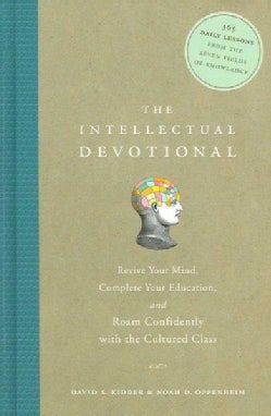 The Intellectual Devotional: Revive Your Mind, Complete Your Education, And Roam Confidently With the Cultured Class (Hardcover)