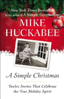 A Simple Christmas: Twelve Stories That Celebrate the True Holiday Spirit (Paperback)