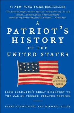 A Patriot's History of the United States: From Columbus's Great Discovery to America's Age of Entitlement: 10th A... (Paperback)