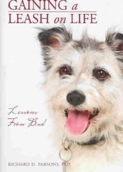 Gaining a Leash on Life: Lessons from Bud (Hardcover)