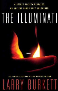 The Illuminati: A Secret Society Revealed, An Ancient Conspiracy Unleashed (Paperback)