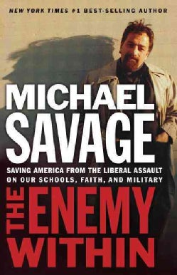 Enemy Within: Saving America From The Liberal Assault On Our Churches, Schools, And Military (Paperback)