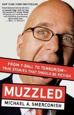 Muzzled: From T-ball to Terrorism--True Stories That Should Be Fiction (Paperback)