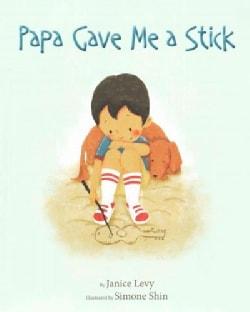 Papa Gave Me a Stick (Paperback)