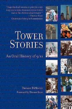 Tower Stories: An Oral History of 9/11 (Hardcover)