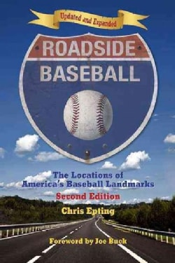 Roadside Baseball: The Locations of America's Baseball Landmarks (Paperback)