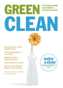 Green Clean: The Environmentally Sound Guide to Cleaning Your Home (Paperback)
