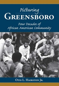 Picturing Greensboro: Four Decades of African American Community (Paperback)