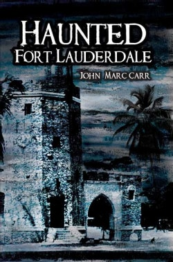 Haunted Fort Lauderdale (Paperback)