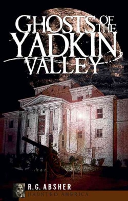 Ghosts of the Yadkin Valley (Paperback)
