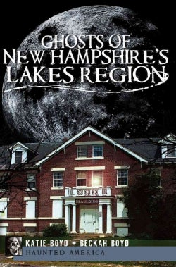 Ghosts of New Hampshire's Lakes Region (Paperback)