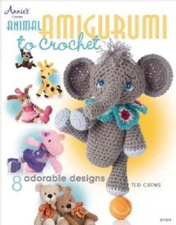 Animal Amigurumi to Crochet: 8 Adorable Designs (Paperback)