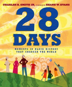 28 Days: Moments in Black History That Changed the World (Hardcover)