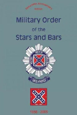Military Order of the Stars and Bars 1938-2003: 65th Anniversary Edition (Paperback)