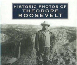Historic Photos of Theodore Roosevelt (Hardcover)