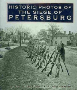 Historic Photos of the Seige of Petersburg (Hardcover)
