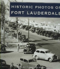 Historic Photos Of Fort Lauderdale (Hardcover)
