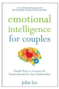 Emotional Intelligence for Couples: Simple Ways to Increase the Communication in Your Relationship (Paperback)