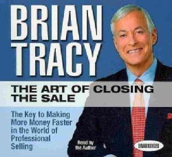 The Art of Closing the Sale: The Key to Making More Money Faster in the World of Professional Selling (CD-Audio)