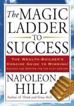 The Magic Ladder to Success: The Wealth-Builder's Concise Guide to Winning! (CD-Audio)